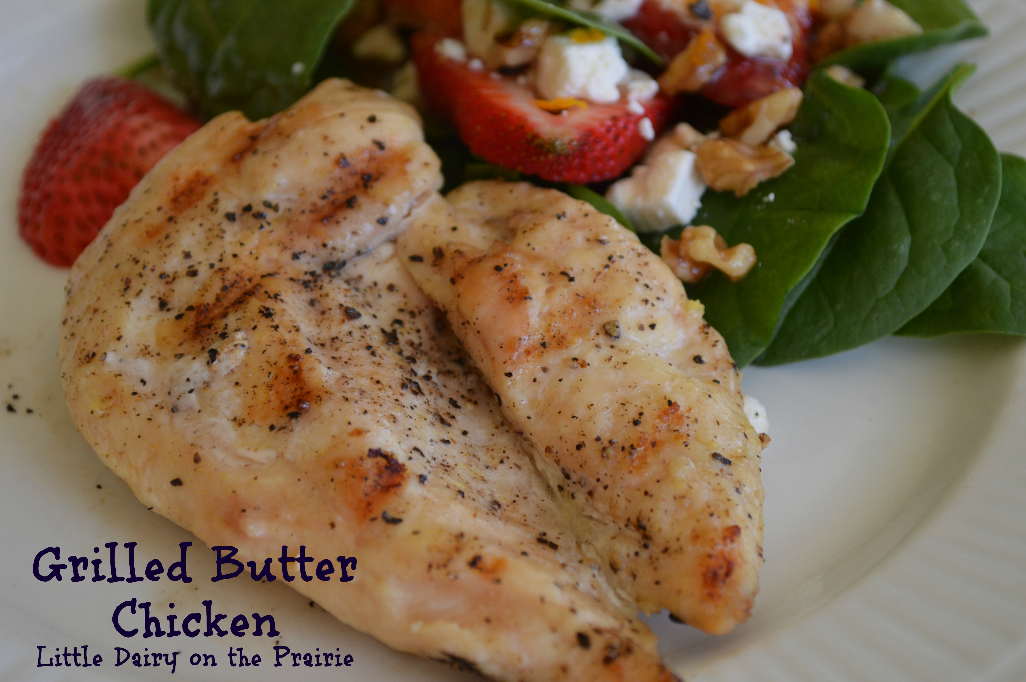 Grilled Butter Chicken Little Dairy On The Prairie