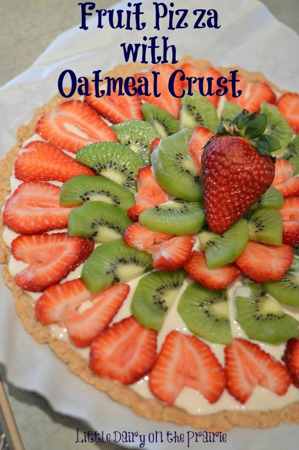Fruit Pizza With Oatmeal Crust Little Dairy On The Prairie
