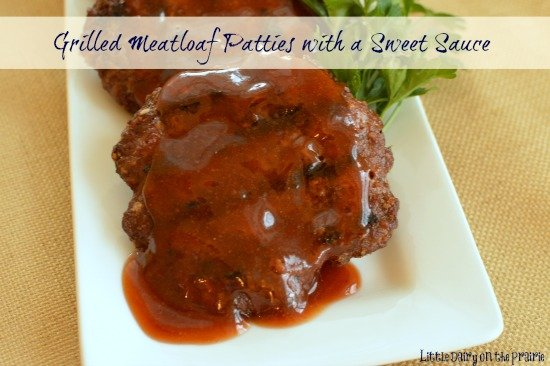 The sauce on these grilled meatloaf patties is amazing! I will definately start using it on lots of other things too!