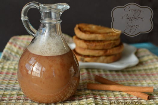 Creamy Cinnamon Syrup! Copycat Kneaders Syrup! Little Dairy on the Prairie
