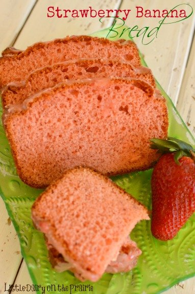 Strawberry Banana Bread with Strawberry Glaze!  Little Dairy on the Prairie
