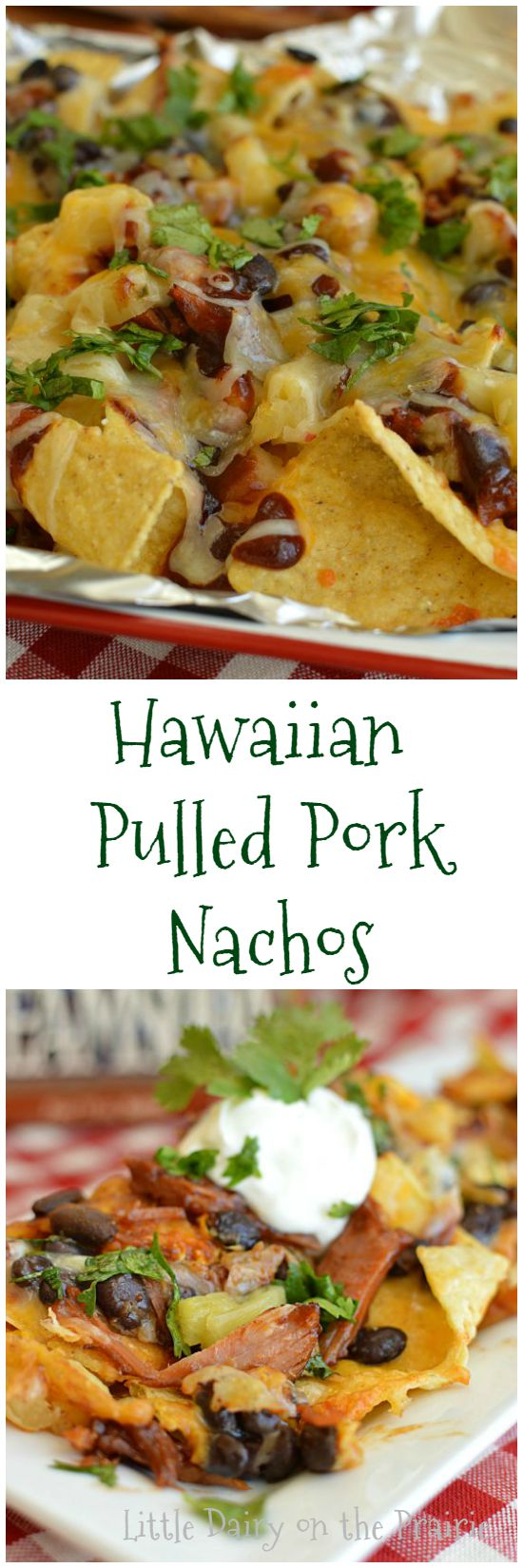 Hawaiian Pulled Pork Nachos make a quick weeknight meal, or ultimate game day food! Make lots because they go fast!  Little Dairy on the Prairie