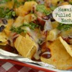 Hawaiian Pulled Pork Nachos (Quick and Easy Meal)