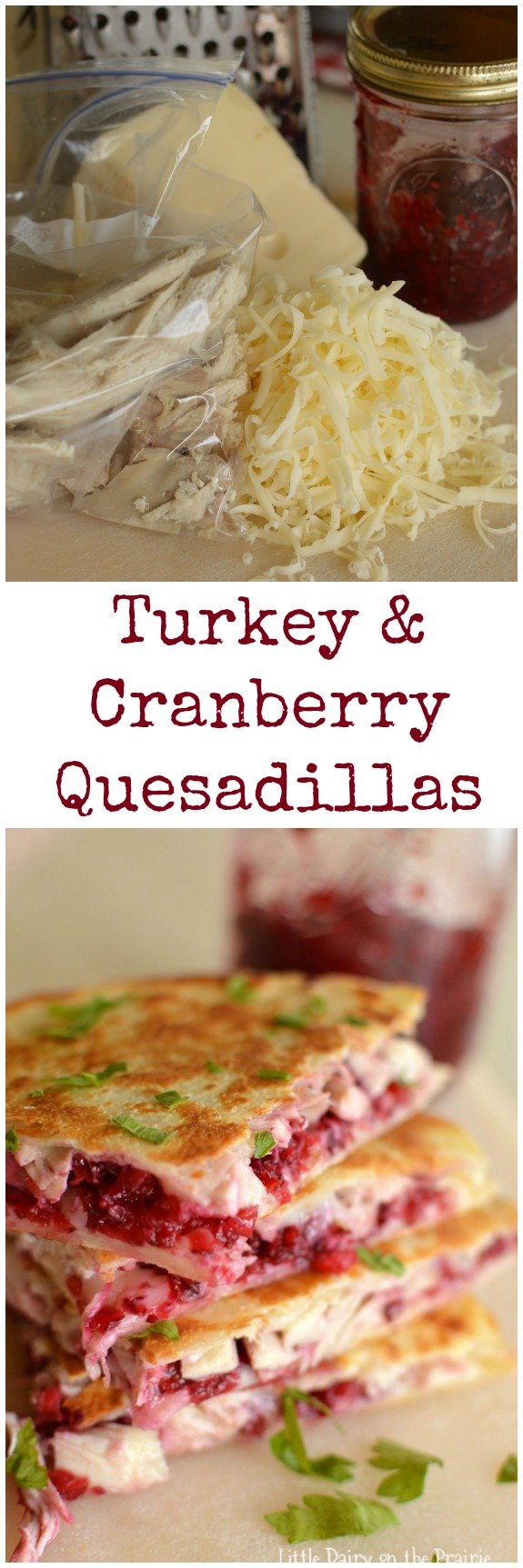 Turkey and Cranberry Quesadillas are quick and easy way to use up leftover turkey. Tust me, no complaints about leftovers on this one!