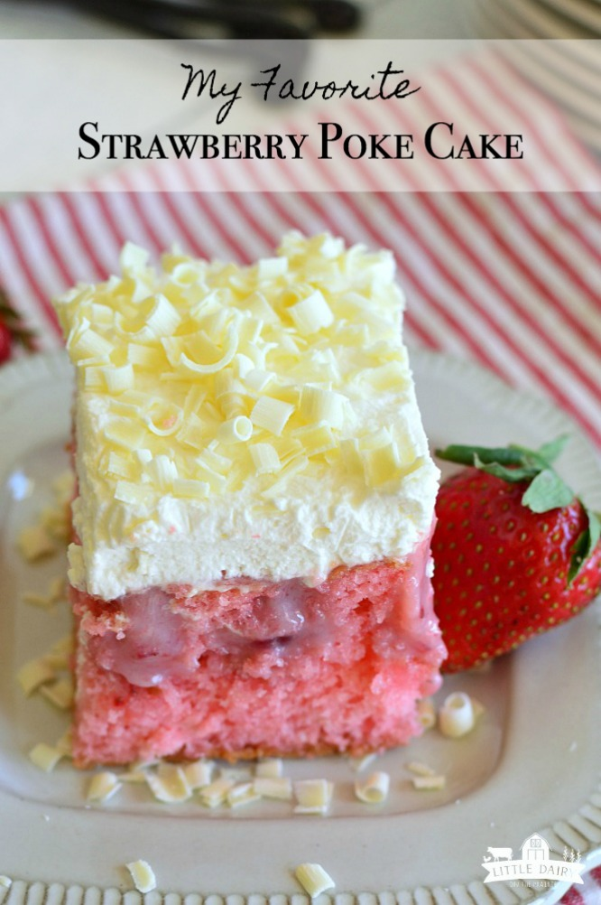 My Favorite Strawberry Poke Cake begins with a cake mix, is best made ahead, and is a crowd pleaser! So decadent! www.littledairyontheprairie.com #cake #dessert #pokecake #strawberries #makeadhead #easydessert #whippedcream #cakedecorating #howtomakeacake #easyrecipe #yummy #foodie #fourthofjuly #valentinesday #christmas #chocolate #fruitdessert #makeadheaddessert