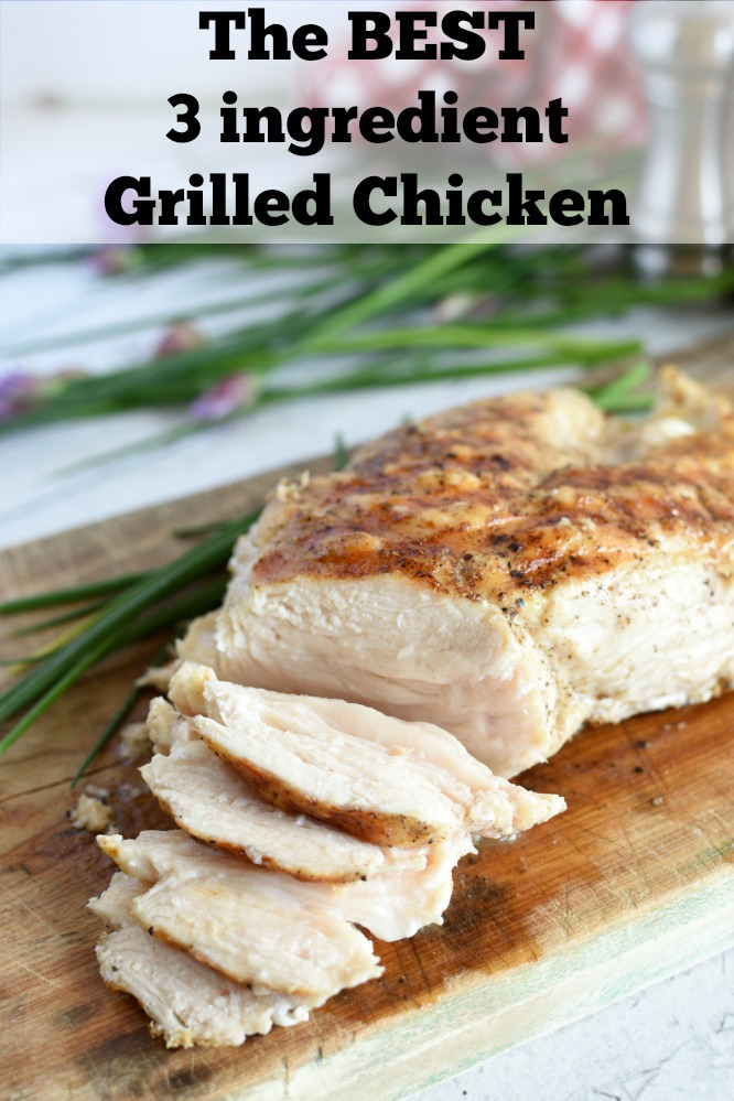 The Best 3 Ingredient Grilled Chicken Recipe is extra juicy, no marinade needed. Make extra for leftovers to add to salads, pasta, pizza, etc. www.littledairyontheprairie.com #makeahead #grilledchicken #leftovers #easymeals #basicrecipe