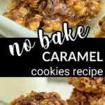 two images showing no bake caramel cookies drizzled with chocolate