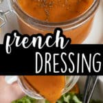 Two images of homemade French Salad dressing in a jar and on a being poured on a salad.