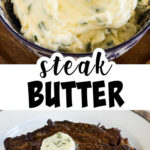Steak butter in a bowl and on a steak.