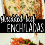Collage with images of shredded roast beef enchiladas.