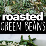 A graphic image showing roasted green beans on a baking sheet and in a white dish.